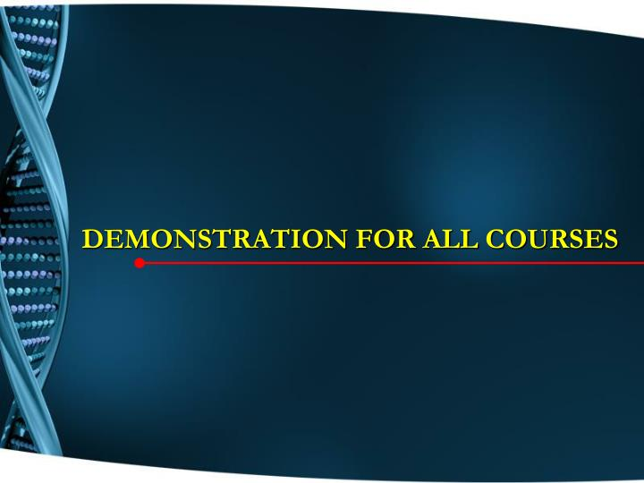 DEMONSTRATION FOR ALL COURSES