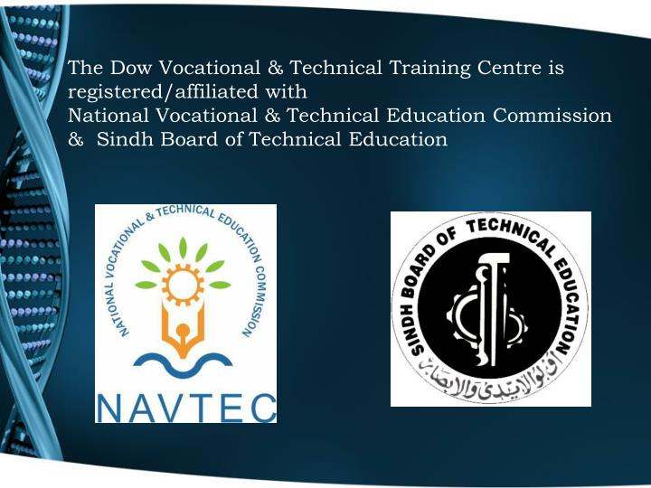 The Dow Vocational & Technical Training Centre is registered/affiliated with