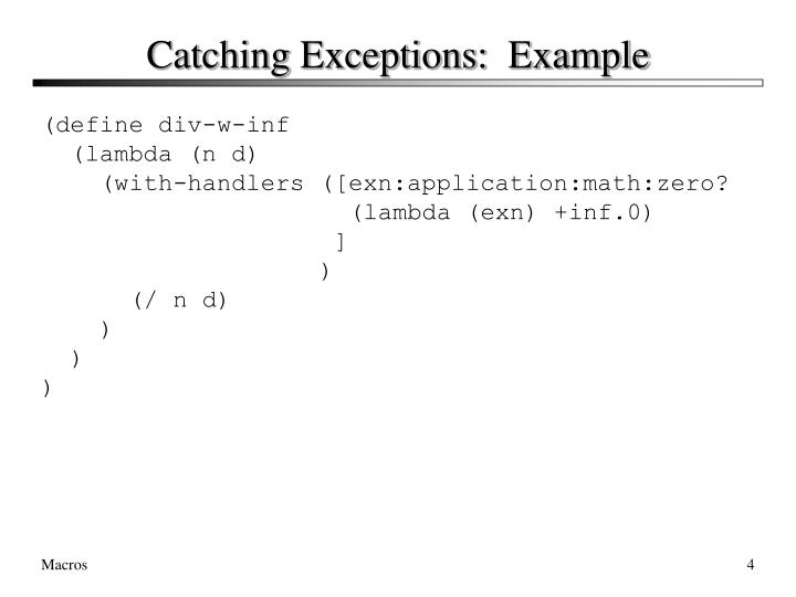 Catching Exceptions:  Example