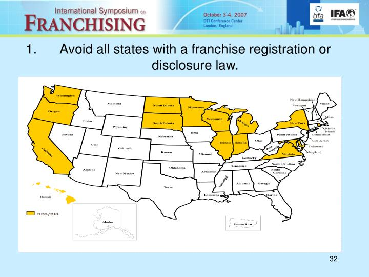 Avoid all states with a franchise registration or disclosure law.