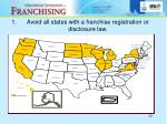 avoid all states with a franchise registration or disclosure law