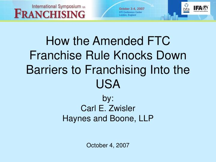 How the amended ftc franchise rule knocks down barriers to franchising into the usa