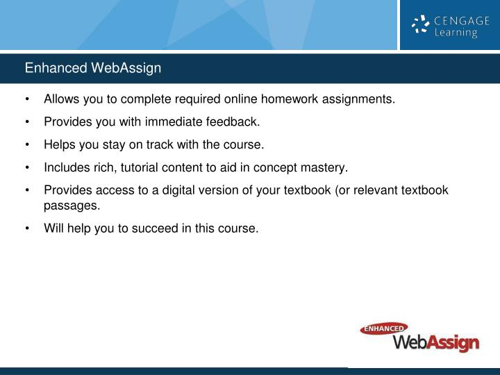 Allows you to complete required online homework assignments.