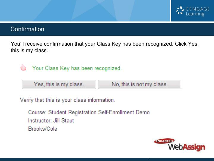 You'll receive confirmation that your Class Key has been recognized. Click Yes, this is my class.