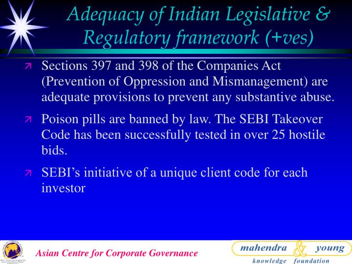 Adequacy of Indian Legislative & Regulatory framework (+ves)