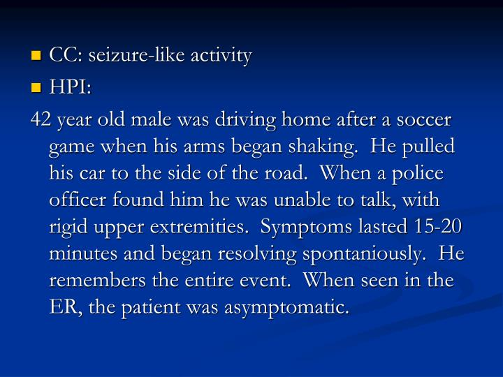 CC: seizure-like activity