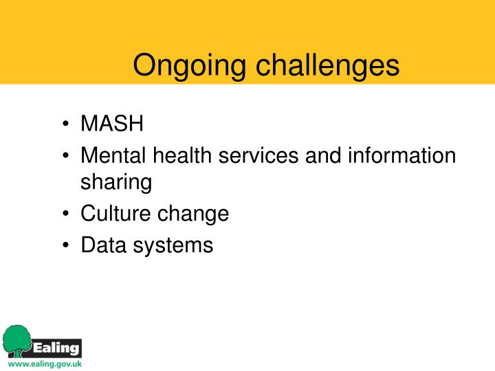 Ongoing challenges