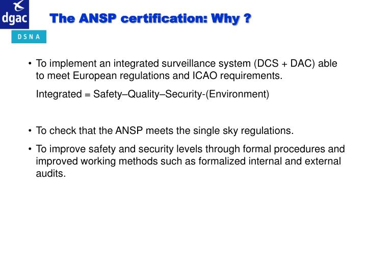 The ANSP certification: Why ?
