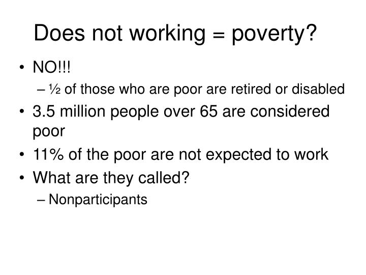 Does not working = poverty?