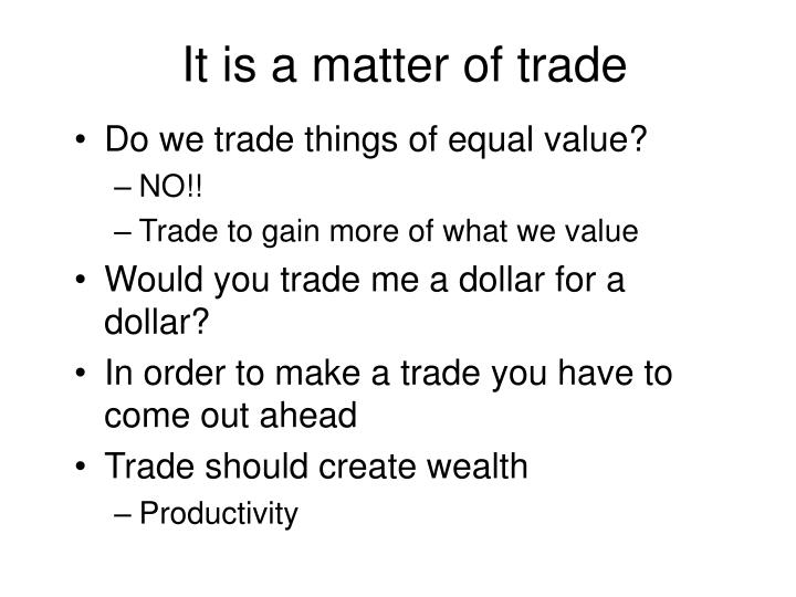 It is a matter of trade