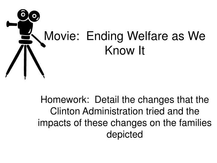 Movie:  Ending Welfare as We Know It