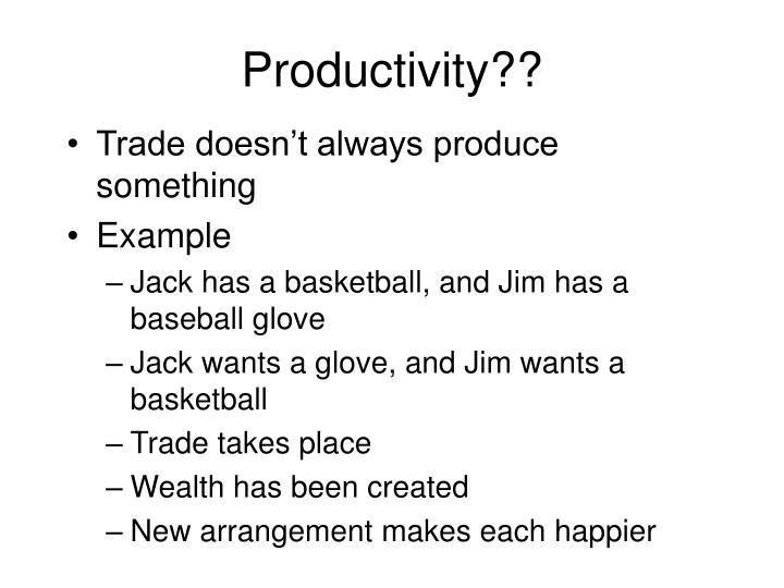 Productivity??