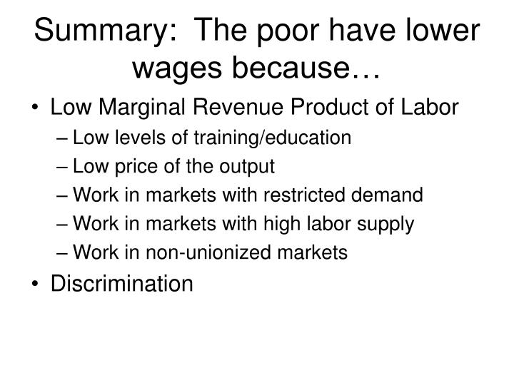 Summary:  The poor have lower wages because…