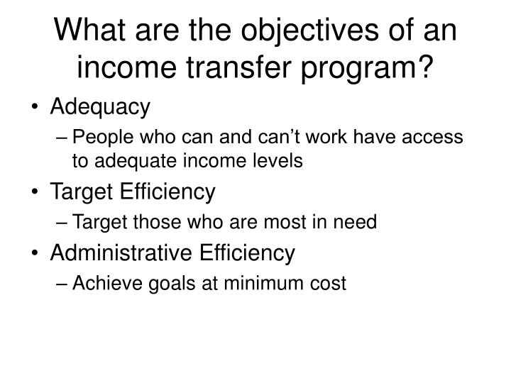 What are the objectives of an income transfer program?