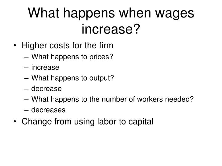 What happens when wages increase?