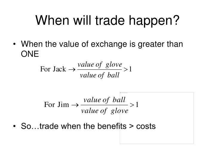 When will trade happen?