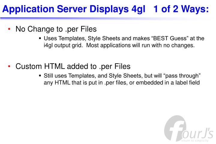 Application Server Displays 4gl   1 of 2 Ways: