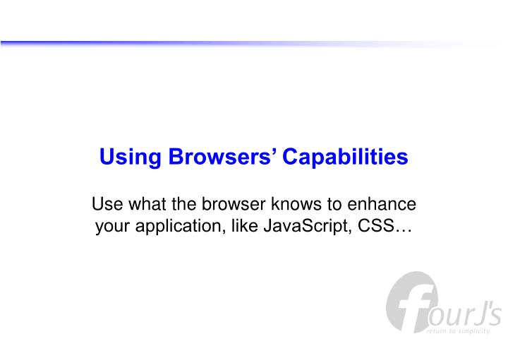 Using Browsers' Capabilities