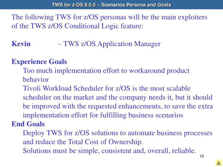 TWS for z/OS 8.5.0 – Scenarios Persona and Goals