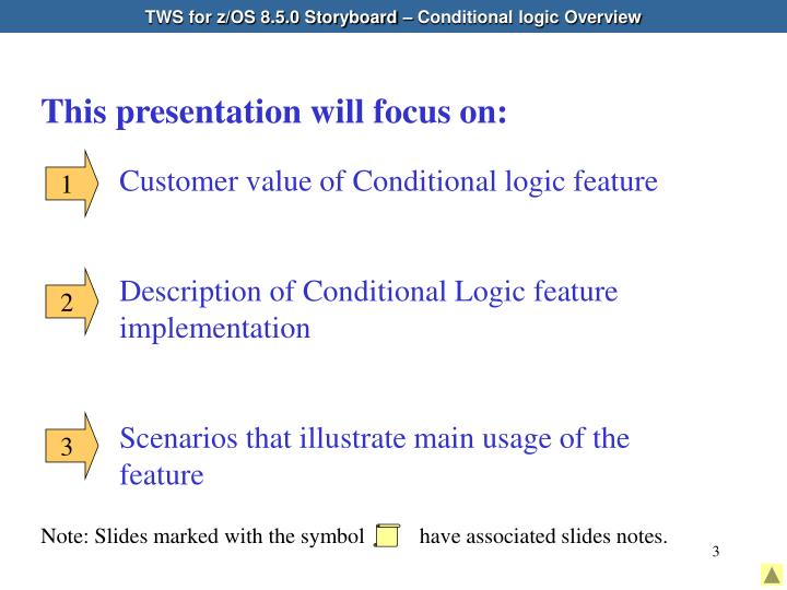 TWS for z/OS 8.5.0 Storyboard – Conditional logic Overview