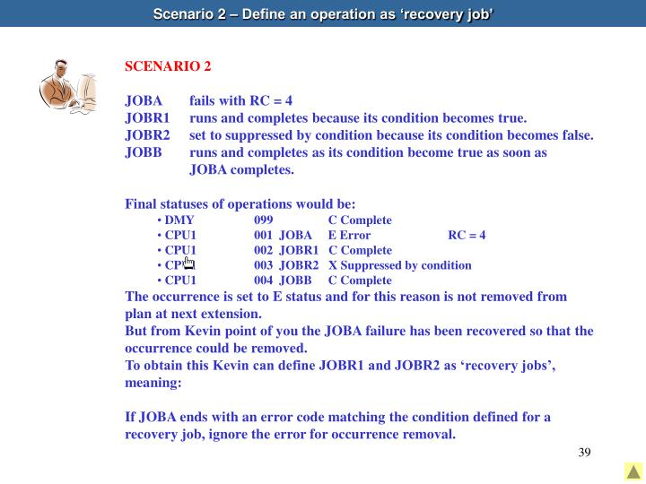 Scenario 2 – Define an operation as 'recovery job'