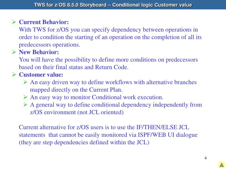 TWS for z/OS 8.5.0 Storyboard – Conditional logic Customer value