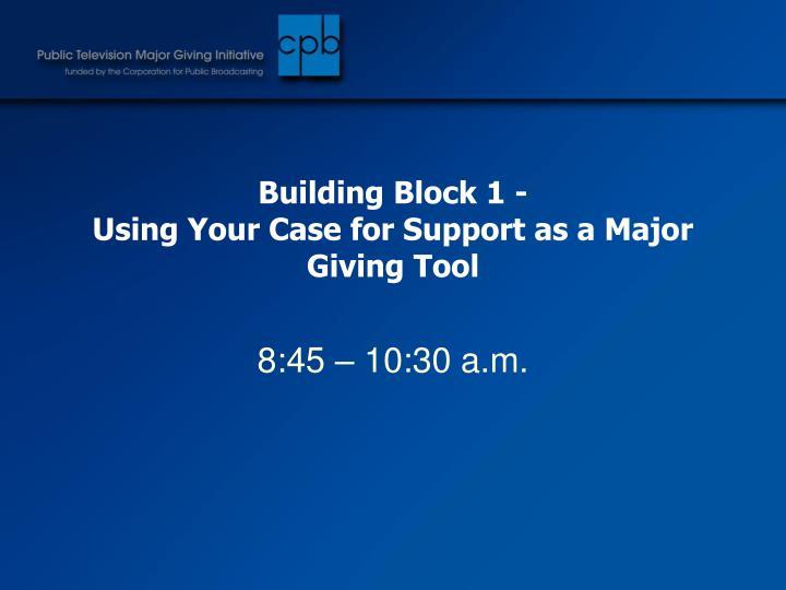 Building Block 1 -