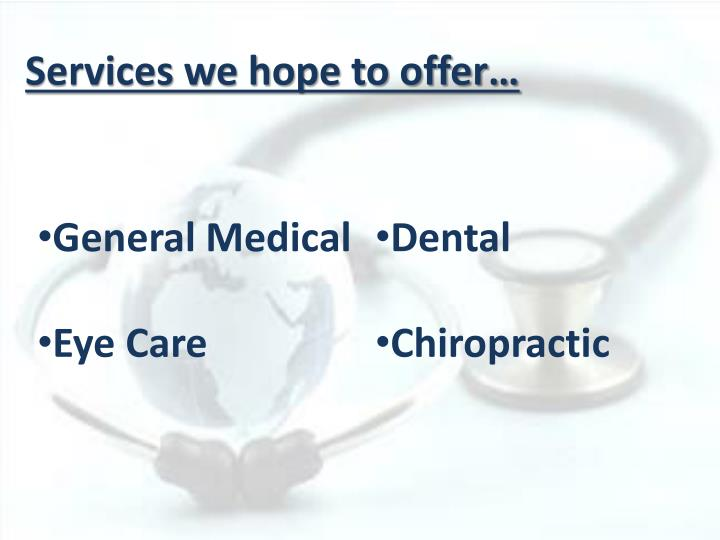 Services we hope to offer…