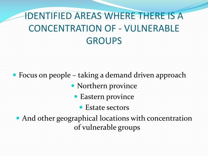 IDENTIFIED AREAS WHERE THERE IS A CONCENTRATION OF