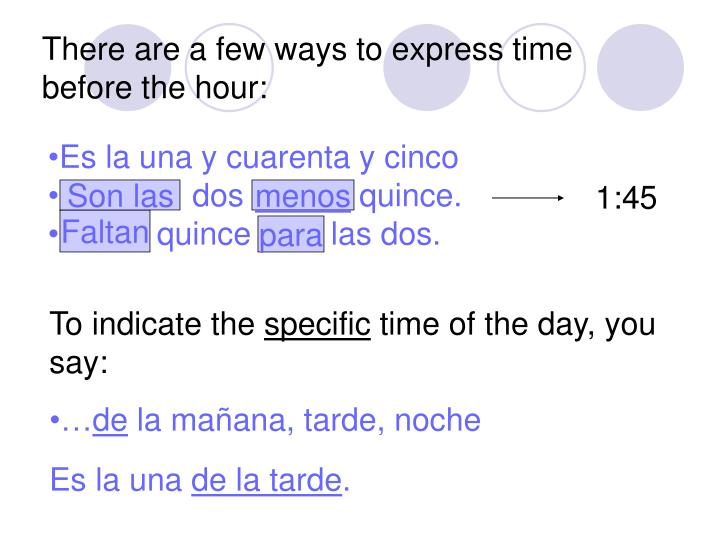 There are a few ways to express time