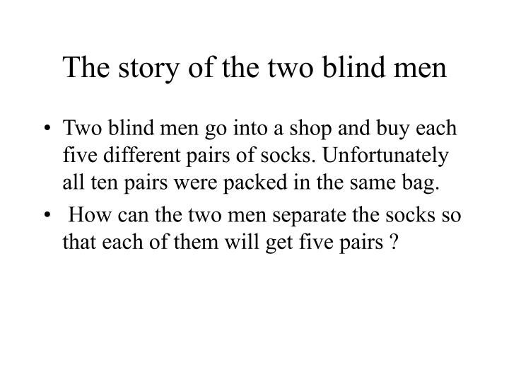 The story of the two blind men