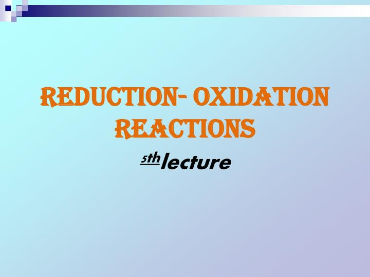 Reduction- Oxidation  Reactions