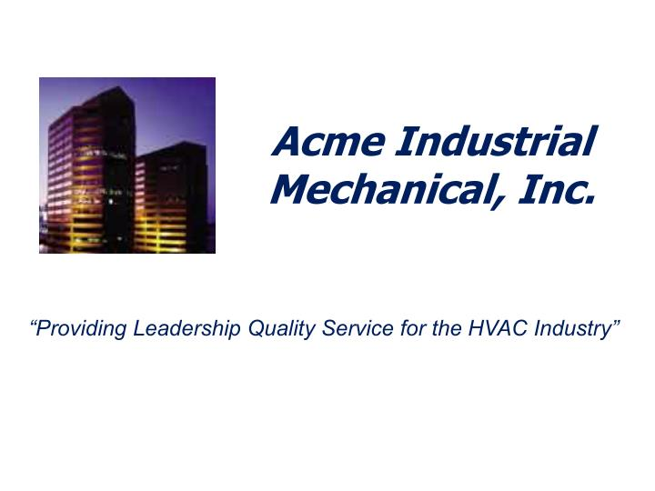 Acme Industrial Mechanical, Inc.