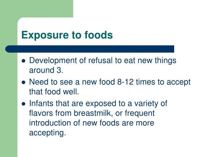 Exposure to foods