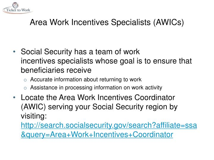 Area Work Incentives Specialists (AWICs)
