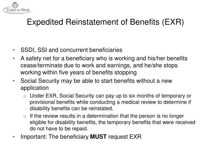 Expedited Reinstatement of Benefits (EXR)