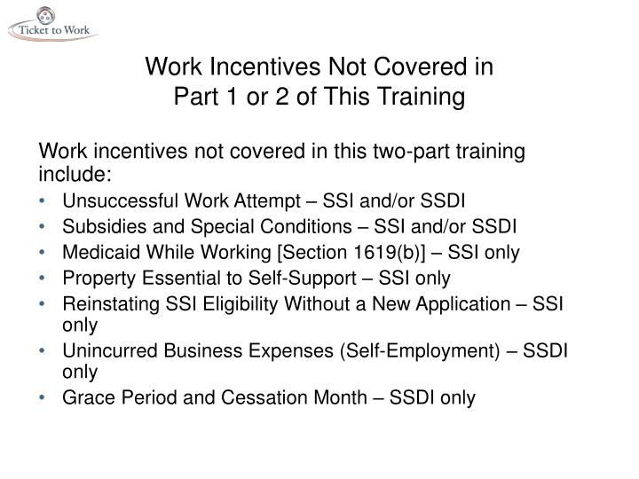 Work Incentives Not Covered in