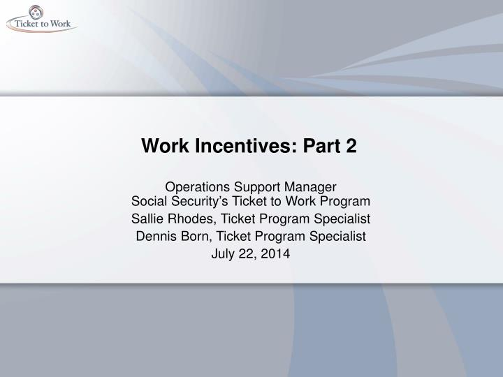 work incentives part 2