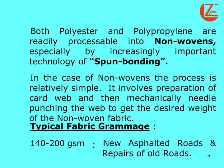 Both Polyester and Polypropylene are readily processable into