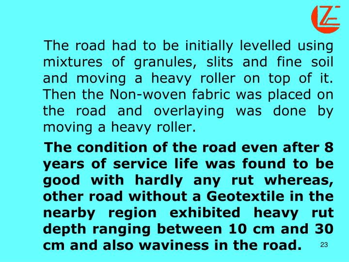 The road had to be initially