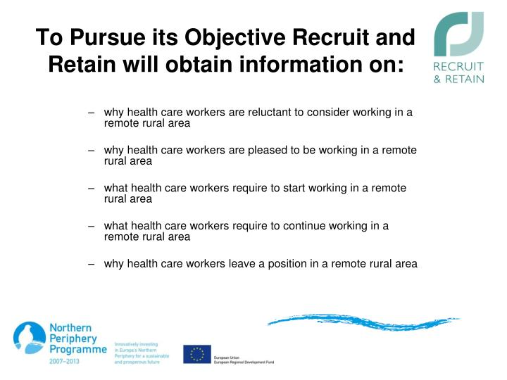 To Pursue its Objective Recruit and Retain will obtain information on: