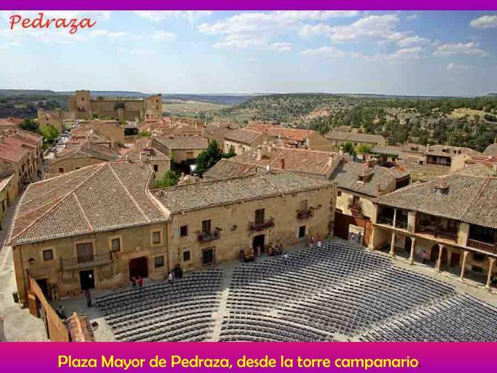 Plaza Mayor de Pedraza, desde la torre campanario