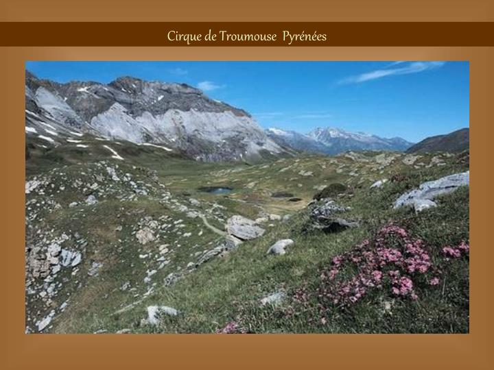 Cirque de Troumouse  Pyrénées