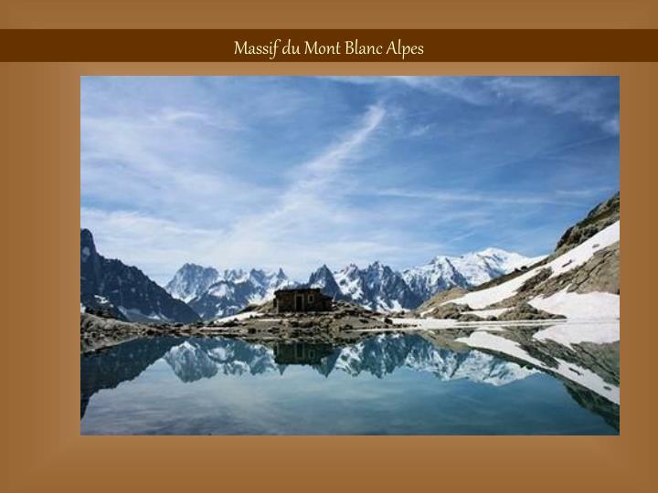 Massif du Mont Blanc Alpes