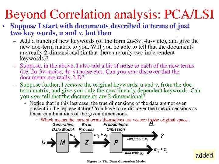 Beyond Correlation analysis: PCA/LSI
