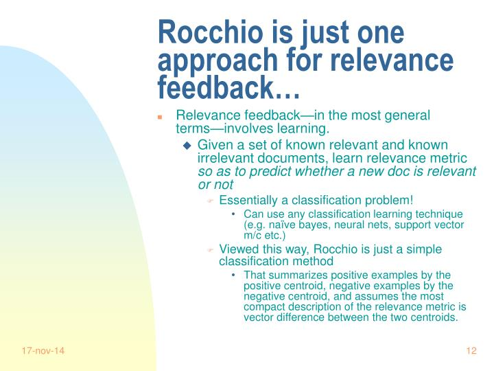 Rocchio is just one approach for relevance feedback…