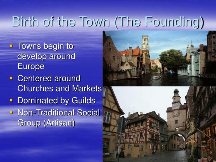 Towns begin to develop around Europe