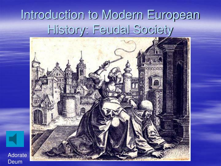Introduction to Modern European History: Feudal Society