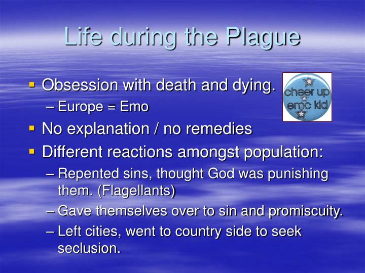 Life during the Plague