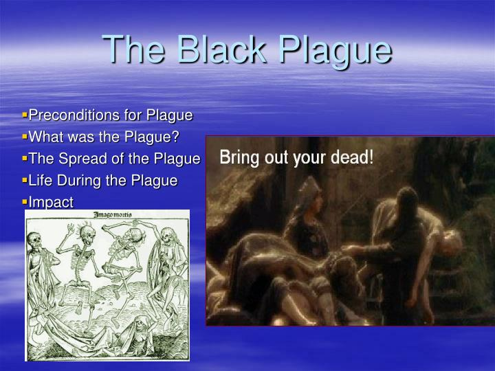 Preconditions for Plague